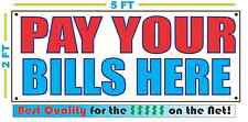 PAY YOUR BILLS HERE Full Color Banner Sign NEW XXXL Best Quality for the $$$