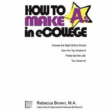 How to Make As in Ecollege by Rebecca Brown (2007, Paperback)