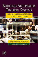 Building Automated Trading Systems: With an Introduction to Visual C++.NET 2005…