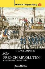 The French Revolution : Class War or Culture Clash? by T. C. W. Blanning...
