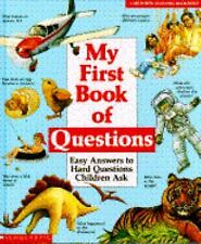 My First Book of Questions: Easy Answers to Hard Questions Children Ask (Cartwhe