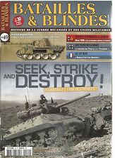 BATAILLES & BLINDES N°49 SEEK, STRIKE and DESTROY - POURQUOI LES TANK DESTROYERS