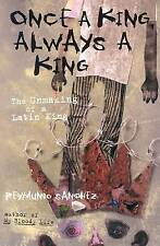 Once a King, Always a King: The Unmaking of a Latin King by Reymundo Sanchez...