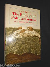 The Biology of Polluted Waters by H B N Hynes 1971, Ecology & Environment HB/DJ