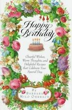 Happy Birthday : Cheerful Wishes, Warm Thoughts, and Delightful Recipes That Cel