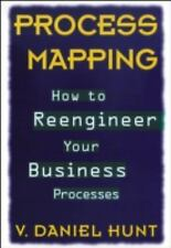 NEW Process Mapping How to Reengineer Your Business Processes by V. Daniel Hunt