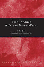 The Nabob: A Tale of Ninety-eight by Andrew James (Ulster and Scotland)  Very Go