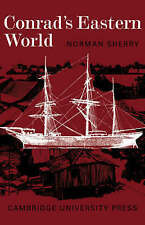 Conrad's Eastern World by Sherry, Norman