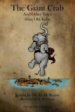 The Giant Crab and Other Tales from Old India by W. H. D. Rouse (2011,...