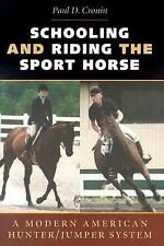 Schooling and Riding the Sport Horse : A Modern American Hunter/Jumper System...