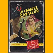 LE CADAVRE CAVALEUR Erle Stanley Gardner 1955