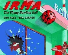 Irma the Flying Bowling Ball by Tom Ross (1996, Hardcover)