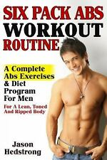 Six Pack Abs Workout Routine : A Complete Abs Exercises and Diet Program for...
