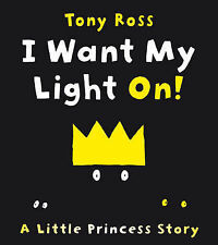 Tony Ross I Want My Light On! (Little Princess) Very Good Book