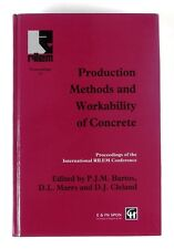 PRODUCTION METHODS AND WORKABILITY OF CONCRETE by PJM Bartos DL Marrs DJ Cleland