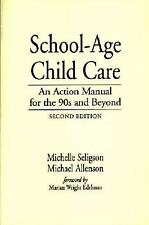 School-Age Child Care: An Action Manual for the 90s and Beyond, 2nd Edition Mic