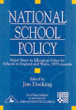 National School Policy: Major Issues in Education Policy for Schools in England