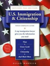 U.S. Immigration & Citizenship, Revised 2nd Edition: Your Complete Guide Wernic