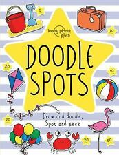Lonely Planet Kids: Doodle Spots by Lonely Planet Publications Staff (2016,...
