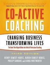 Co-Active Coaching : Changing Business, Transforming Lives by Laura...