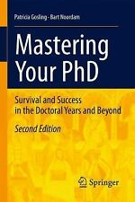 Mastering Your PhD : Survival and Success in the Doctoral Years and Beyond by...