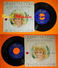 LP 45 7'' OMBRETTA COLLI Lu primmo ammore Dimenticarmi 1971 CAROSELLO* cd mc dvd