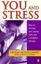 You and Stress: How to Develop New Coping Skills and a