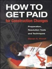 How to Get Paid for Construction Changes: Preparation and Resolution Tools and T