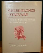 GREEK BRONZE STATUARY FROM THE BEGINNINGS THROUGH THE 5TH CENTURY B. C. HC IN DJ