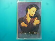 "DINA CARROLL  "" SO CLOSE ""  CASSETTE"