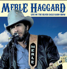 MERLE HAGGARD - Live On The Silver Eagle Radio Show. New CD + sealed
