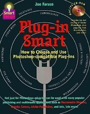 Plug-In Smart: How to Choose and Use Photoshop-Compatible Plug-Ins (Smart Design