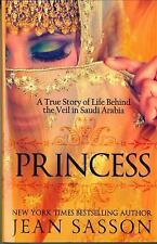 Princess: A True Story of Life Behind the Veil in Saudi Arab Sasson, Jean Paper
