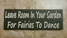 Leave Room In Your Garden For Fairies To Dance.  Wood Sign. You Choose Colors!