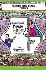 Shakespeare's Romeo and Juliet for Kids : 3 Short Melodramatic Plays for 3...