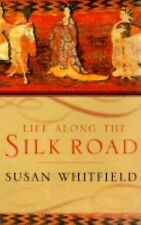 Life along the Silk Road by Susan Whitfield (2001, Paperback)