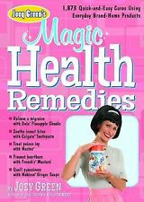 Joey Green's Magic Health Remedies : 1,363 Quick-and-Easy Cures Using...