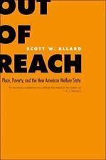 Out of Reach: Place, Poverty, and the New American Welfare State, Allard, Scott