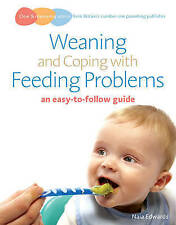 Weaning and Coping with Feeding Problems: An Easy-to-follow Guide by Naia...