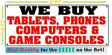 WE BUY TABLETS, PHONES, COMPUTERS & GAME CONSOLES Banner Sign 4 Iphone Samsung