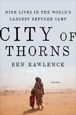 City of Thorns : Nine Lives in the World's Largest Refugee Camp by Ben...
