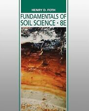 Fundamentals of Soil Science by Henry D. Foth (1990, Paperback, Revised)