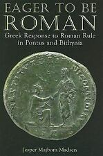 2009-10-01, Eager to be Roman: Greek Response to Roman Rule in Pontus and Bithyn
