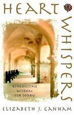 Heart Whispers: Benedictine Wisdom for Today by Elizabeth J. Canham