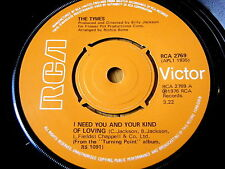 """THE TYMES - I NEED YOU AND YOUR KIND OF LOVING  7"""" VINYL"""