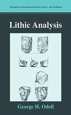Lithic Analysis (Manuals in Archaeological Method, Theory and Technique) by Ode