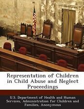 Representation of Children in Child Abuse and Neglect Proceedings (2013,...