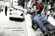 "Rihanna music poster 24 x 36"" I'm Crazy and I dont pretend to be anything else"