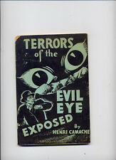 Terrors of the Evil Eye Exposed, by Henri Camache, 1946, Raymond Publ; Occult