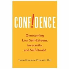 Confidence: Overcoming Low Self-Esteem, Insecurity, and Self-Doubt, Chamorro-Pre